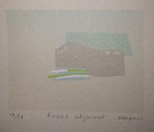 """Frost Adjacent, (silkscreen) 1.5"""" x 2"""""""